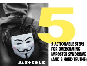 5 actionable steps for overcoming imposter syndrome and 3 hard truths